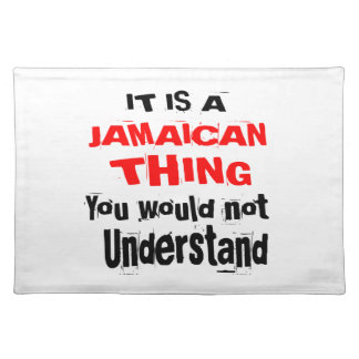 IT IS JAMAICAN THING DESIGNS PLACEMAT