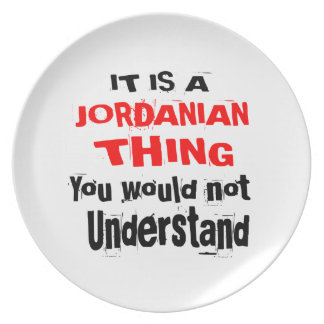 IT IS JORDANIAN THING DESIGNS PLATE