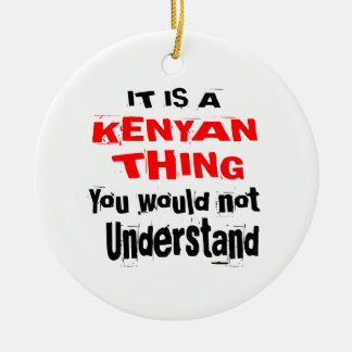 IT IS KENYAN THING DESIGNS CERAMIC ORNAMENT