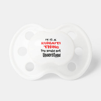 IT IS KUWAITI THING DESIGNS PACIFIER