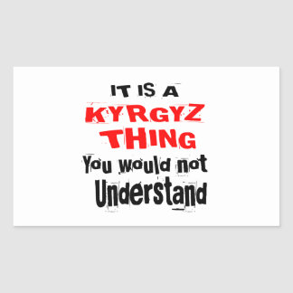 IT IS KYRGYZ THING DESIGNS STICKER