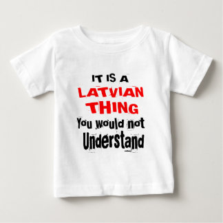 IT IS LATVIAN THING DESIGNS BABY T-Shirt