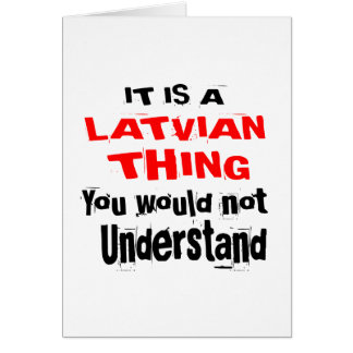 IT IS LATVIAN THING DESIGNS CARD