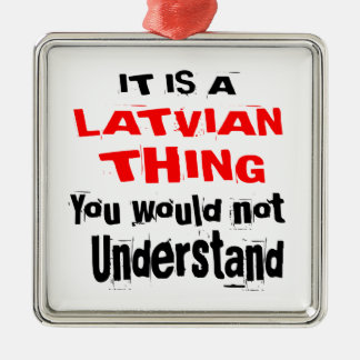 IT IS LATVIAN THING DESIGNS METAL ORNAMENT