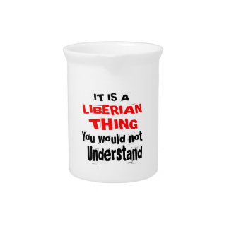 IT IS LIBERIAN THING DESIGNS PITCHER