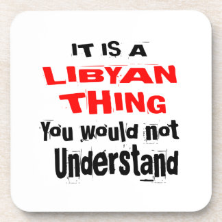 IT IS LIBYAN THING DESIGNS COASTER