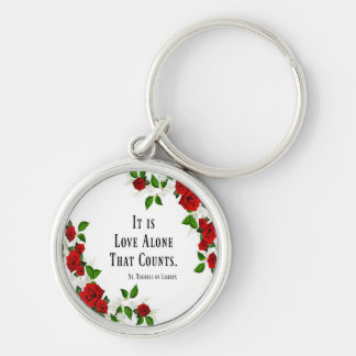 It is love alone that counts. St. Therese Roses Keychain
