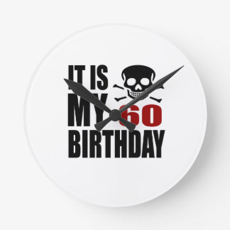 It Is My 60 Birthday Designs Round Clock