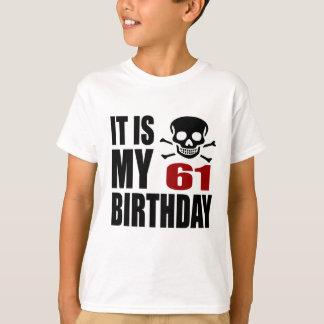 It Is My 61 Birthday Designs T-Shirt