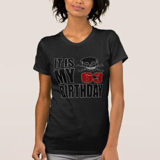 It Is My 63 Birthday Designs T-Shirt