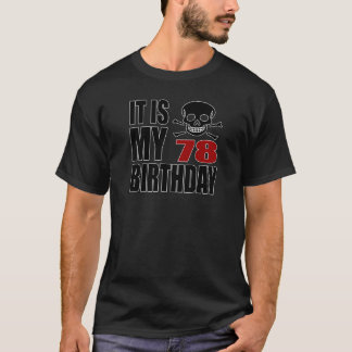 It Is My 78 Birthday Designs T-Shirt