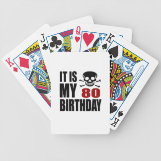 It Is My 80 Birthday Designs Bicycle Playing Cards