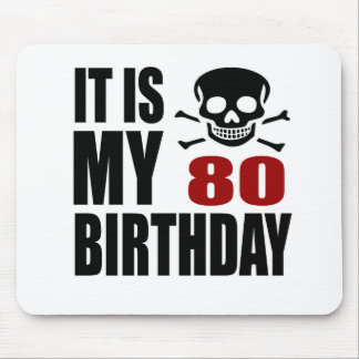 It Is My 80 Birthday Designs Mouse Pad