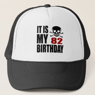 It Is My 82 Birthday Designs Trucker Hat