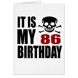 It Is My 86 Birthday Designs Card