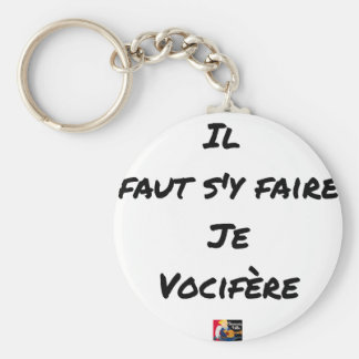 IT IS NECESSARY TO BE DONE THERE, I VOCIFERATE - KEYCHAIN