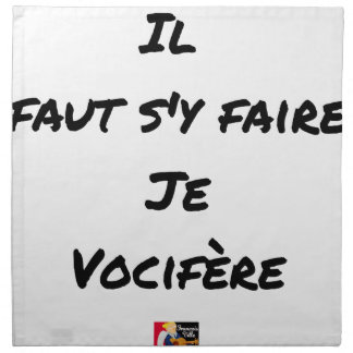 IT IS NECESSARY TO BE DONE THERE, I VOCIFERATE - NAPKIN