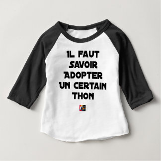 IT IS NECESSARY TO KNOW TO ADOPT A CERTAIN TUNA BABY T-Shirt