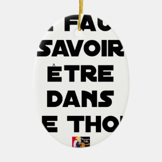 IT IS NECESSARY TO KNOW TO BE IN TUNA - Word games Ceramic Ornament