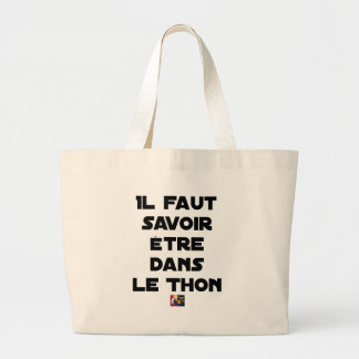 IT IS NECESSARY TO KNOW TO BE IN TUNA - Word games Large Tote Bag