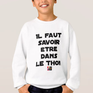 IT IS NECESSARY TO KNOW TO BE IN TUNA - Word games Sweatshirt