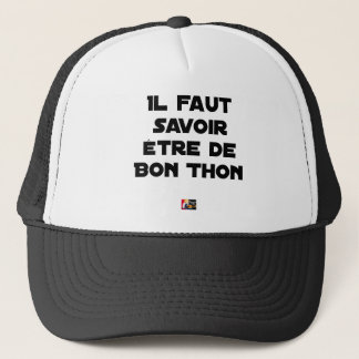 IT IS NECESSARY TO KNOW TO BE OF GOOD TUNA - Word Trucker Hat