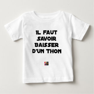 IT IS NECESSARY TO KNOW TO DROP By a TUNA - Word Baby T-Shirt