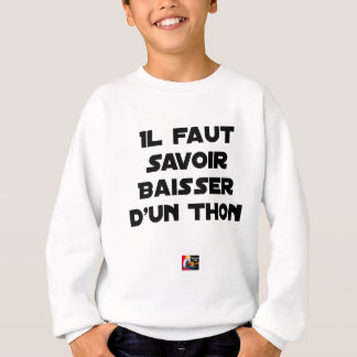 IT IS NECESSARY TO KNOW TO DROP By a TUNA - Word Sweatshirt