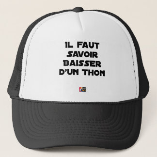 IT IS NECESSARY TO KNOW TO DROP By a TUNA - Word Trucker Hat