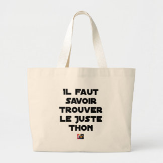 IT IS NECESSARY TO KNOW TO FIND RIGHT TUNA - Word Large Tote Bag