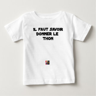 IT IS NECESSARY TO KNOW TO GIVE TUNA - Word games Baby T-Shirt
