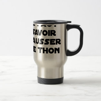 IT IS NECESSARY TO KNOW TO RAISE TUNA - Word games Travel Mug