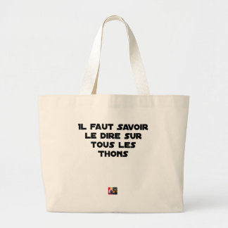 IT IS NECESSARY TO KNOW TO SAY IT ON ALL TUNAS LARGE TOTE BAG