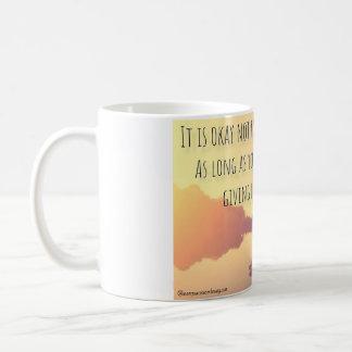 It is ok not to be ok.. Don't give up. Coffee Mug