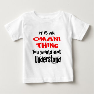 IT IS OMANI THING DESIGNS BABY T-Shirt