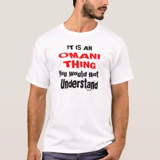 IT IS OMANI THING DESIGNS T-Shirt