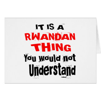 IT IS RWANDAN THING DESIGNS CARD