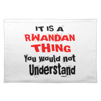 IT IS RWANDAN THING DESIGNS PLACEMAT