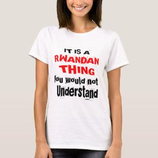IT IS RWANDAN THING DESIGNS T-Shirt