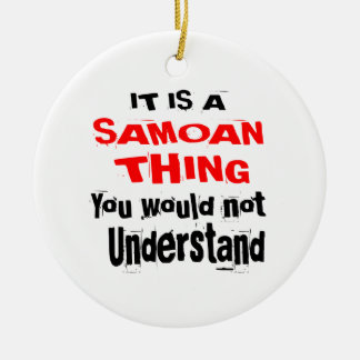 IT IS SAMOAN THING DESIGNS CERAMIC ORNAMENT