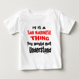 IT IS SAN MARINESE THING DESIGNS BABY T-Shirt