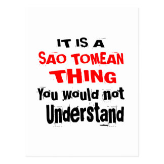IT IS SAO TOMEAN THING DESIGNS POSTCARD