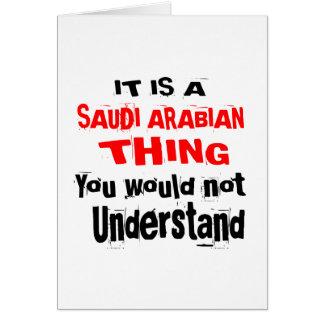IT IS SAUDI ARABIAN THING DESIGNS CARD