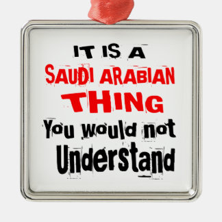 IT IS SAUDI ARABIAN THING DESIGNS METAL ORNAMENT