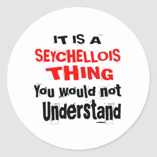 IT IS SEYCHELLOIS THING DESIGNS CLASSIC ROUND STICKER