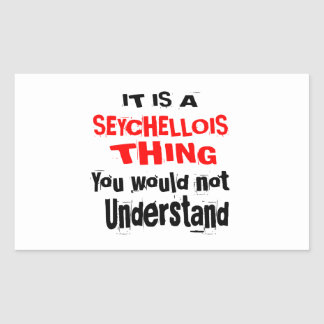 IT IS SEYCHELLOIS THING DESIGNS STICKER