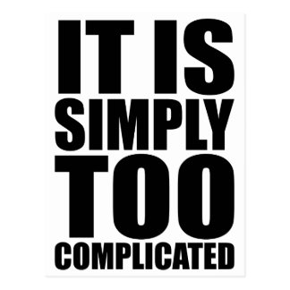 It is Simply too complicated Postcard