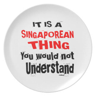 IT IS SINGAPOREAN THING DESIGNS PLATE