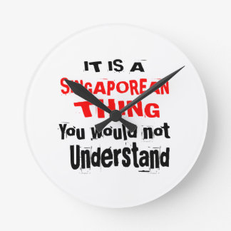 IT IS SINGAPOREAN THING DESIGNS ROUND CLOCK