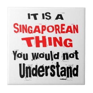 IT IS SINGAPOREAN THING DESIGNS TILE